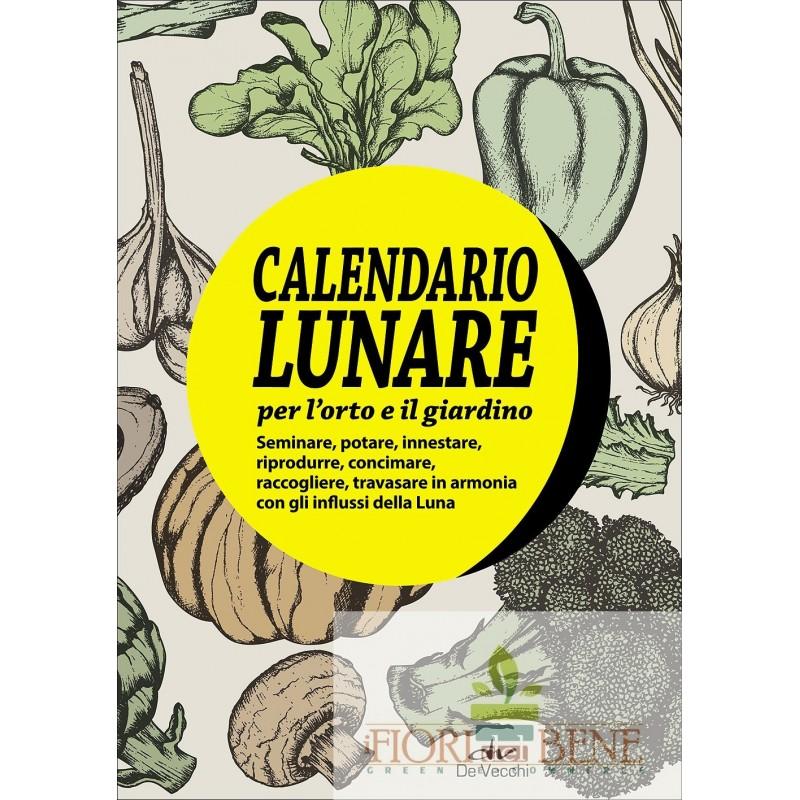 Calendario Lunare Potatura.Libro Il Calendario Lunare Per L Orto E Il Giardino