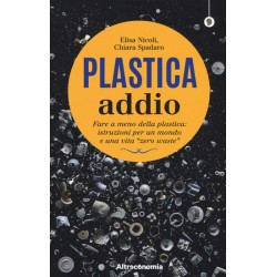 Libro 'Plastica addio. Fare a meno della plastica: istruzioni per un mondo e una vita «zero waste»'